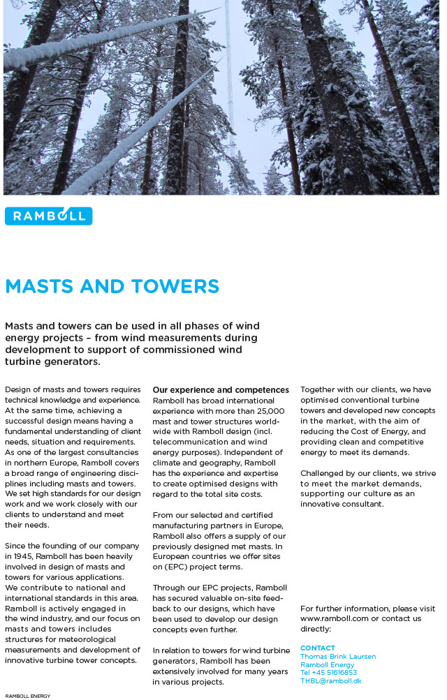 Masts and towers can be useful in all phases of wind energy projects - from wind measurements during development to support of commissioned wind turbine generators.