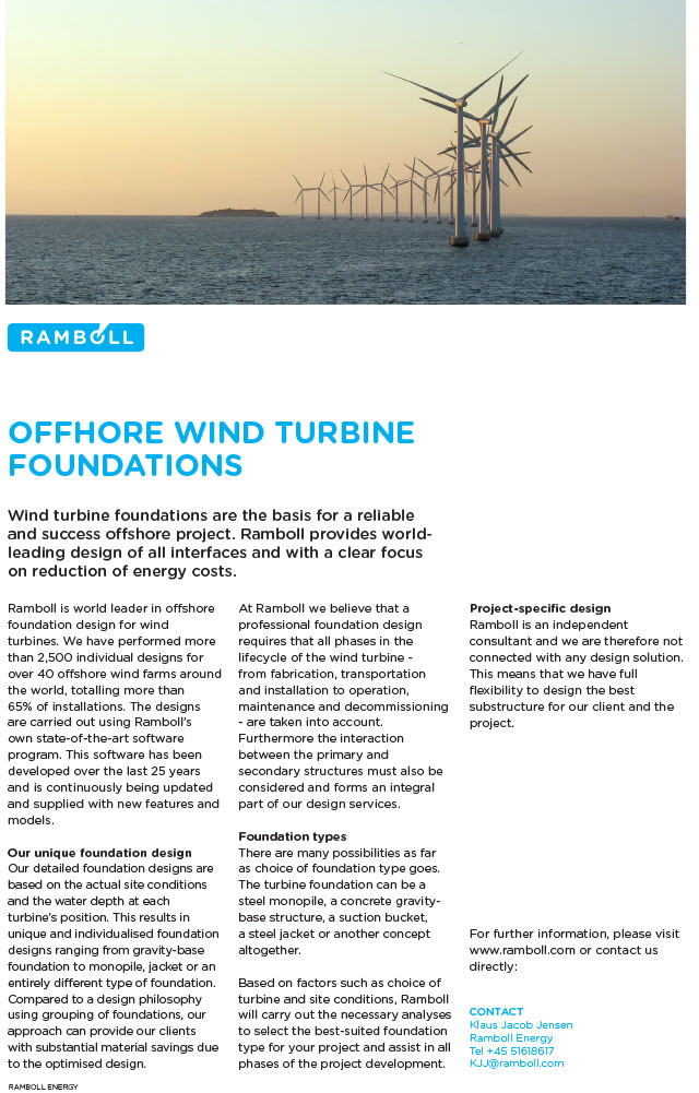 Wind turbine foundations are the basis for a reliable and successful offshore project. Ramboll provides world-leading design of all interfaces and with a clear focus on reduction of energy costs.