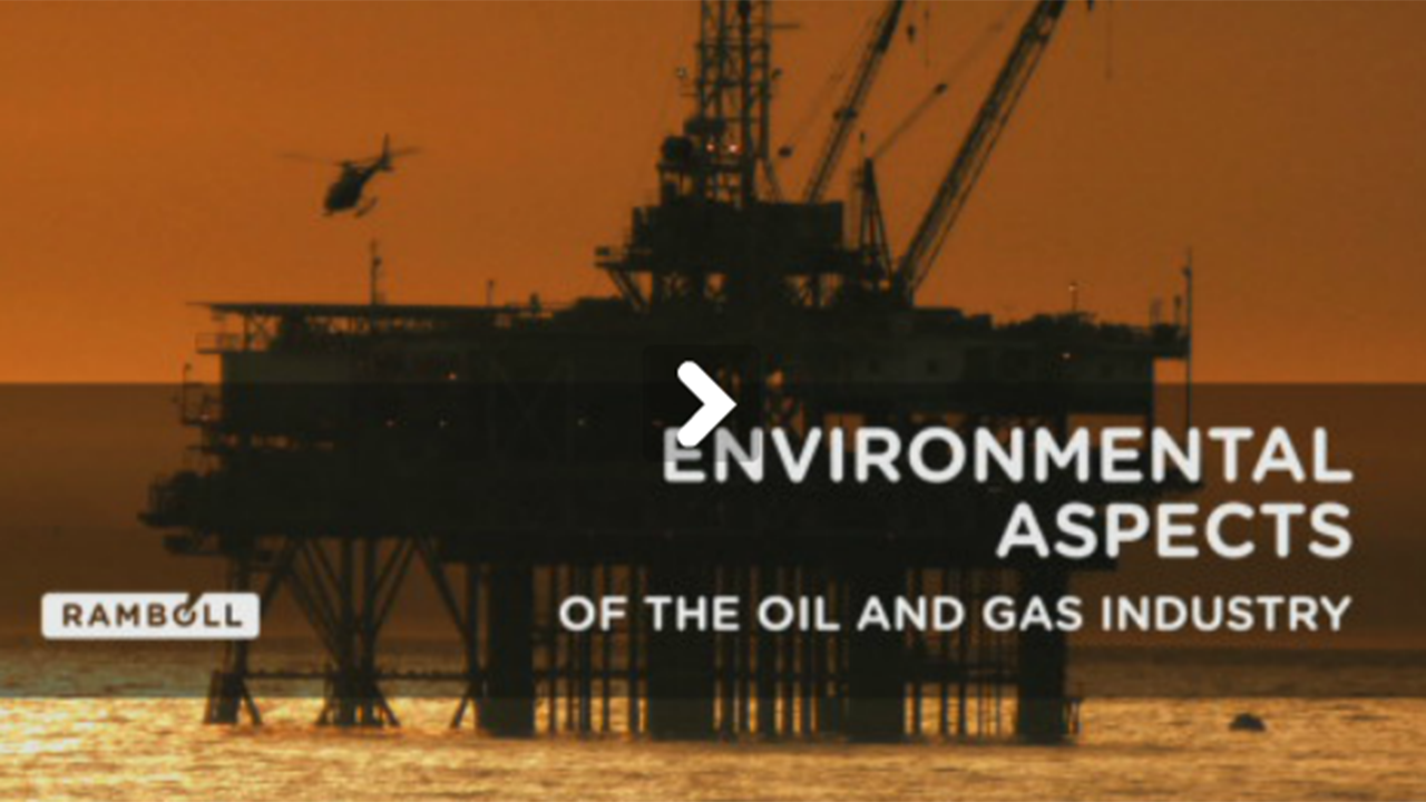 Click to view the video Environmental aspects of the oil and gas industry